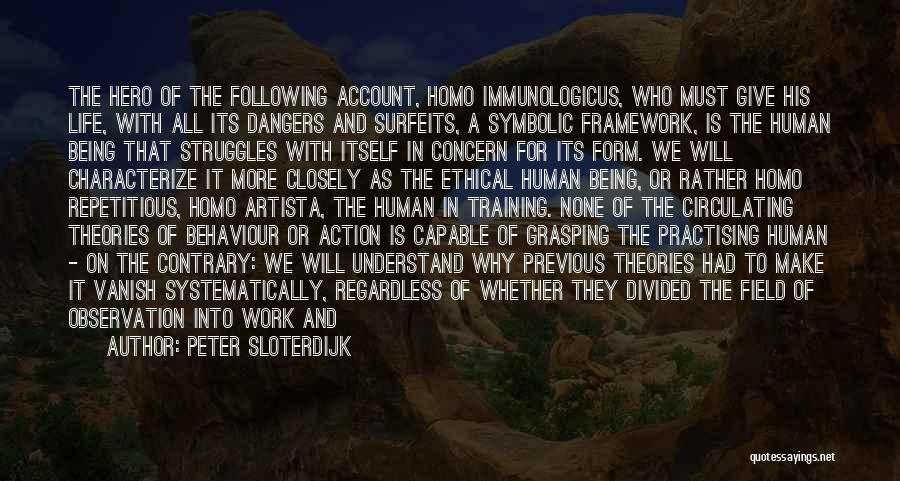 Theories And Practice Quotes By Peter Sloterdijk