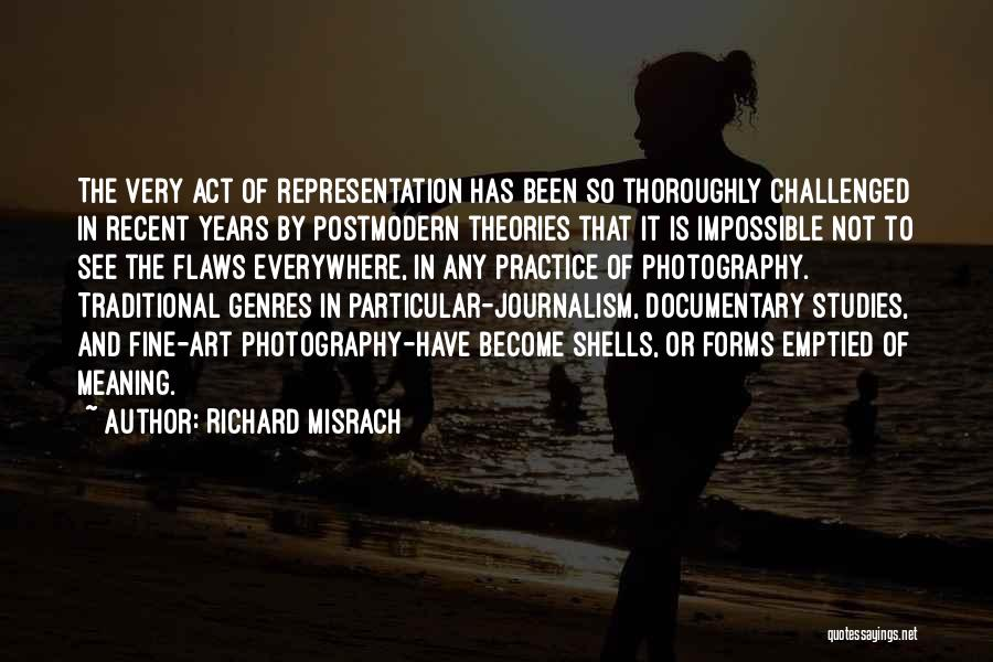 Theories And Practice Quotes By Richard Misrach