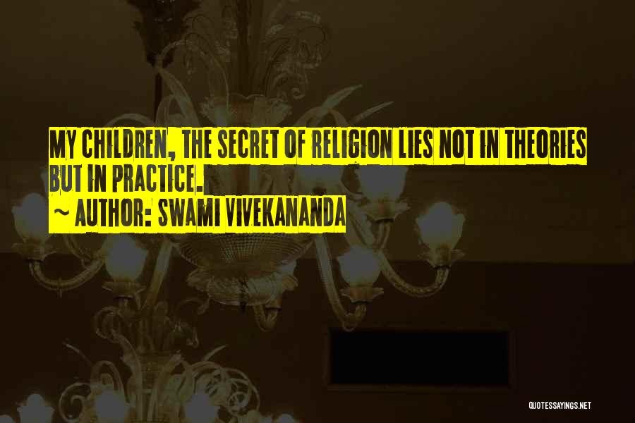 Theories And Practice Quotes By Swami Vivekananda