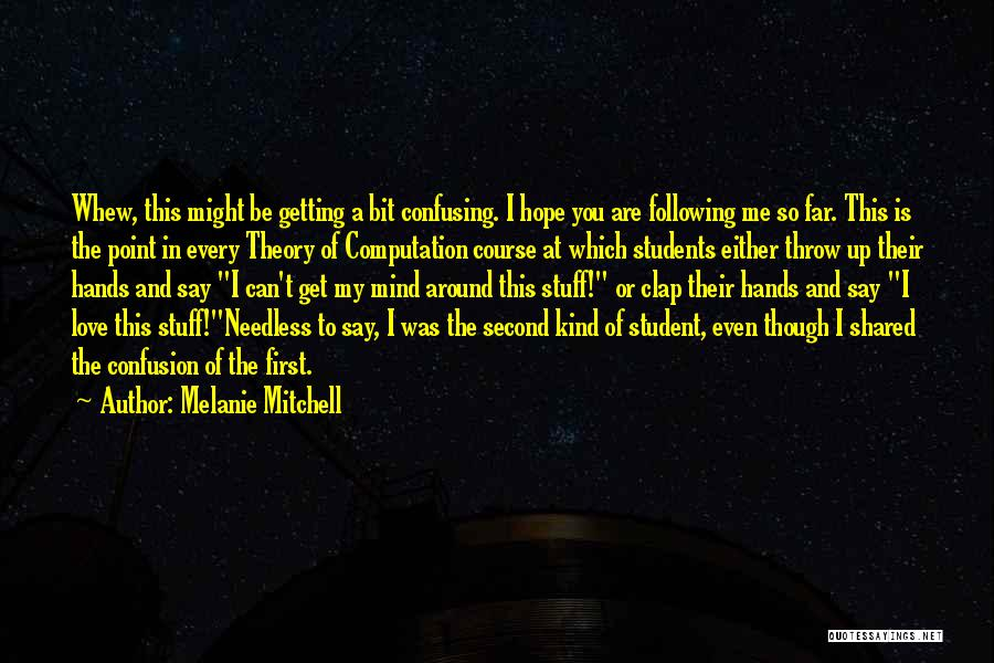 Theory Of Computation Quotes By Melanie Mitchell