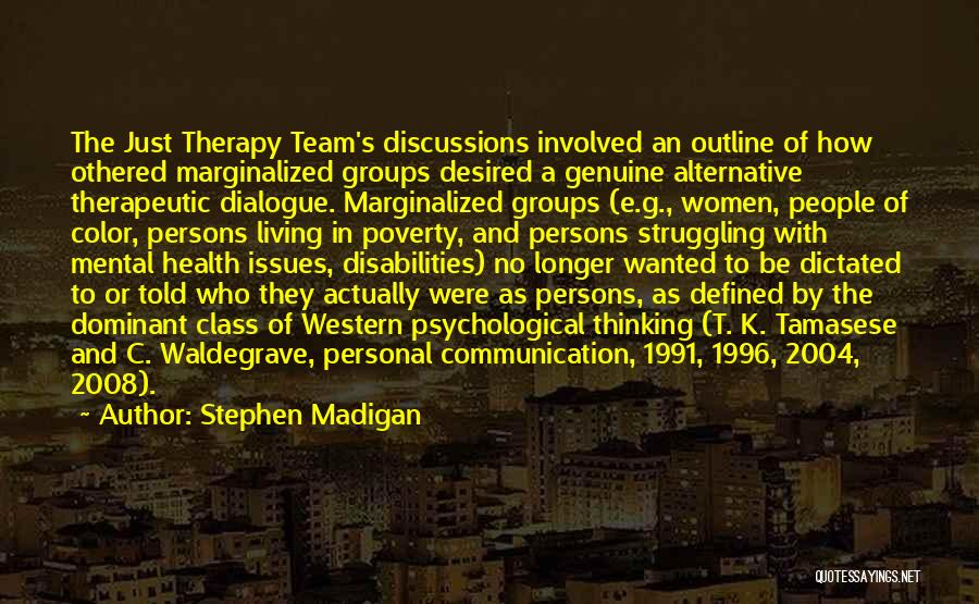 Therapeutic Communication Quotes By Stephen Madigan