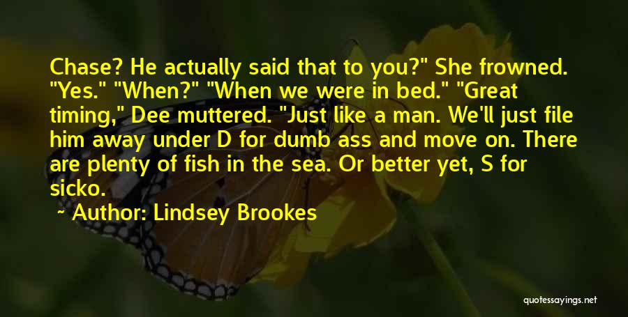 There Are Plenty Of Fish In The Sea Quotes By Lindsey Brookes