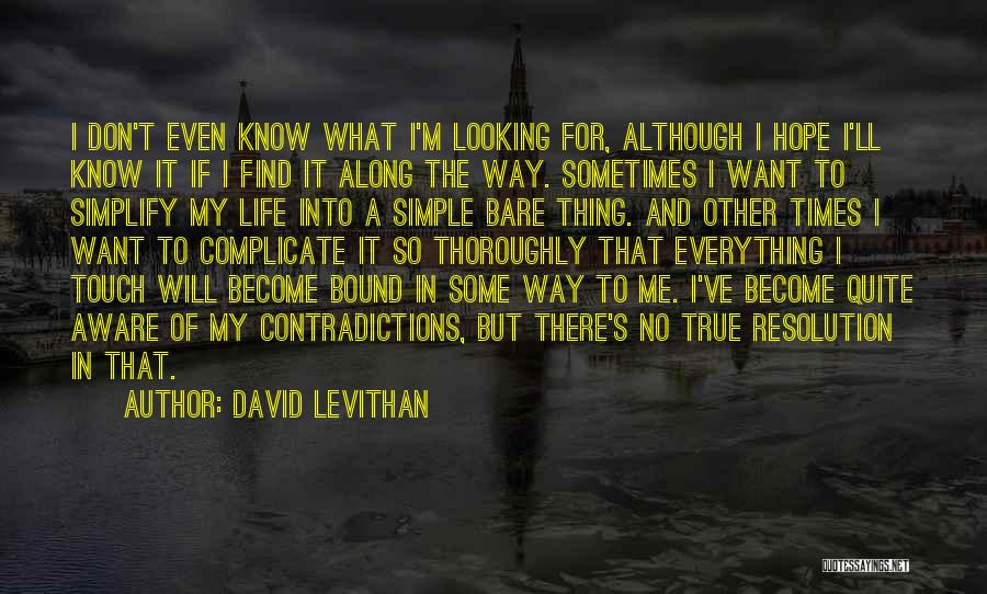 There Are Times In Life Quotes By David Levithan