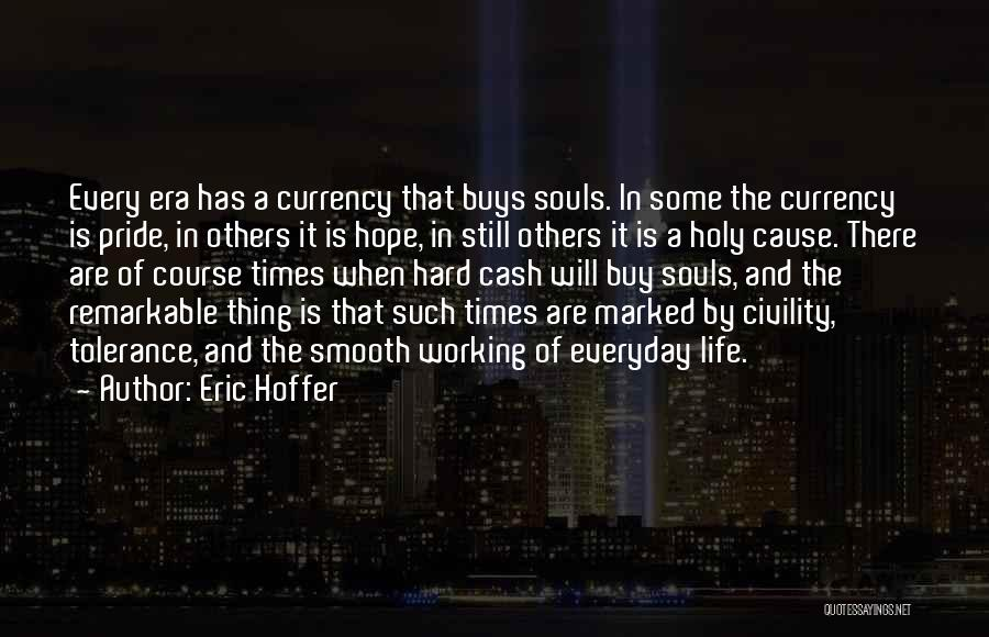 There Are Times In Life Quotes By Eric Hoffer
