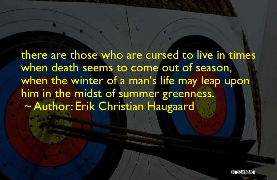 There Are Times In Life Quotes By Erik Christian Haugaard