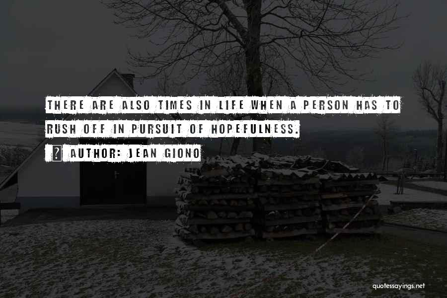 There Are Times In Life Quotes By Jean Giono