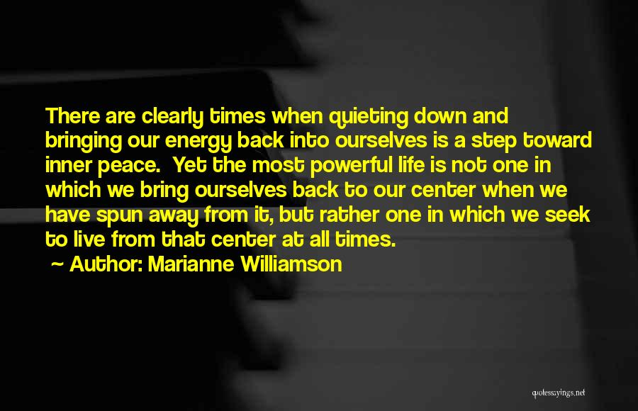 There Are Times In Life Quotes By Marianne Williamson