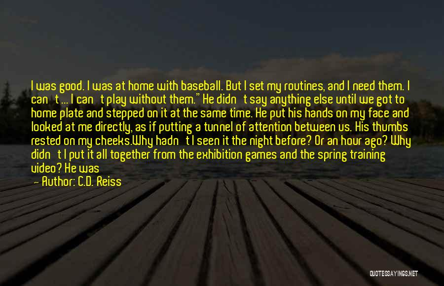 There Is A Good Time Coming Quotes By C.D. Reiss