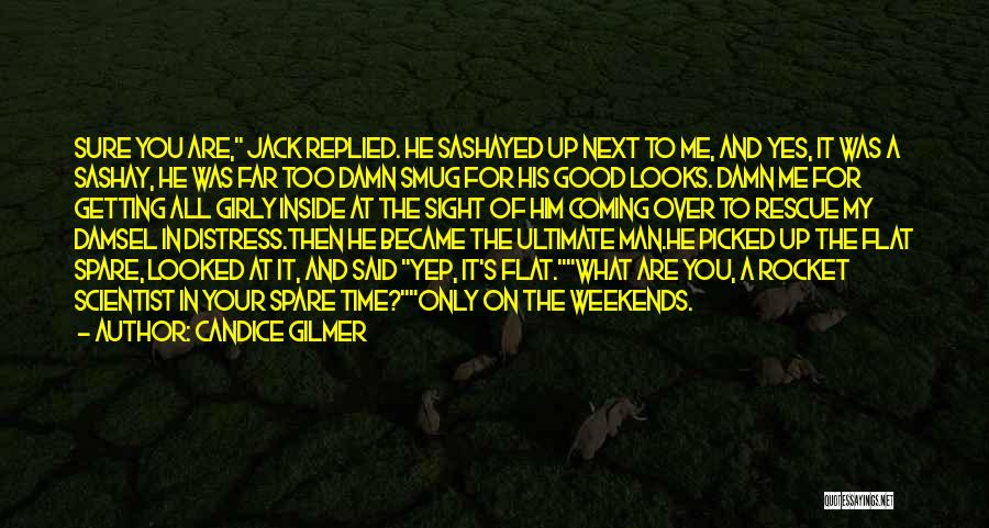 There Is A Good Time Coming Quotes By Candice Gilmer