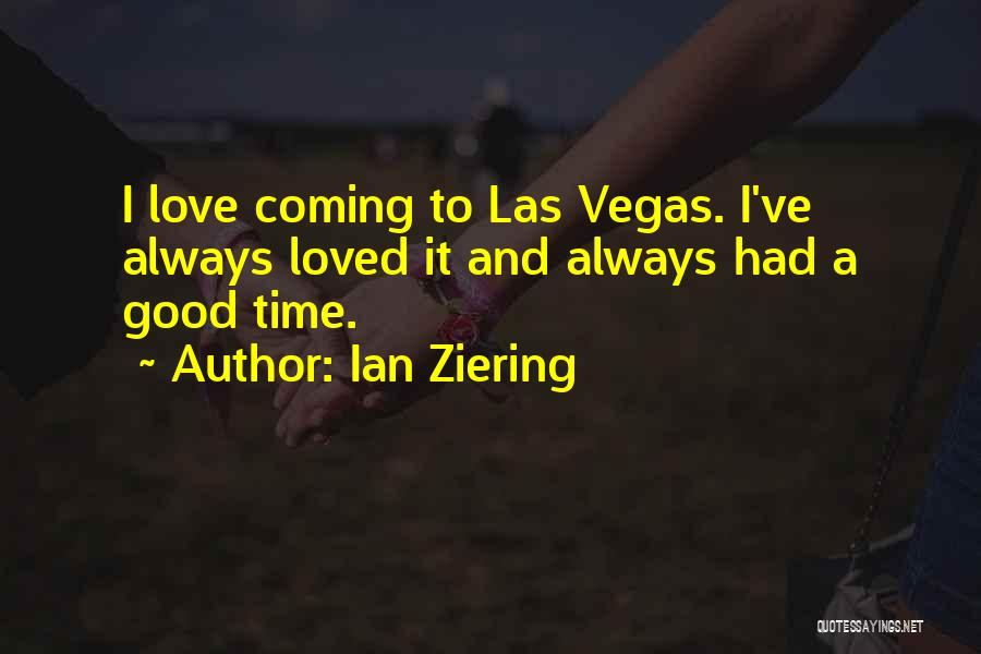 There Is A Good Time Coming Quotes By Ian Ziering