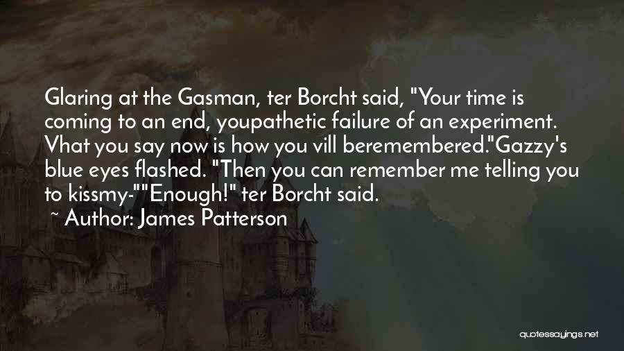 There Is A Good Time Coming Quotes By James Patterson