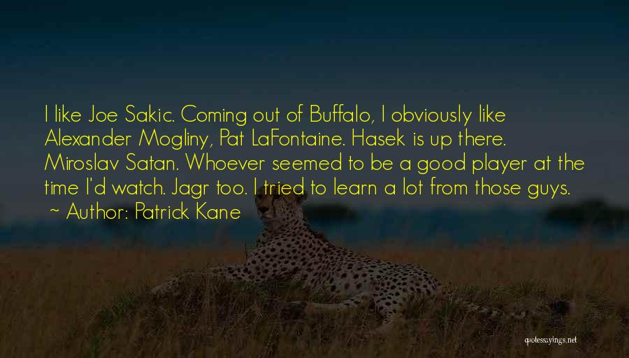 There Is A Good Time Coming Quotes By Patrick Kane