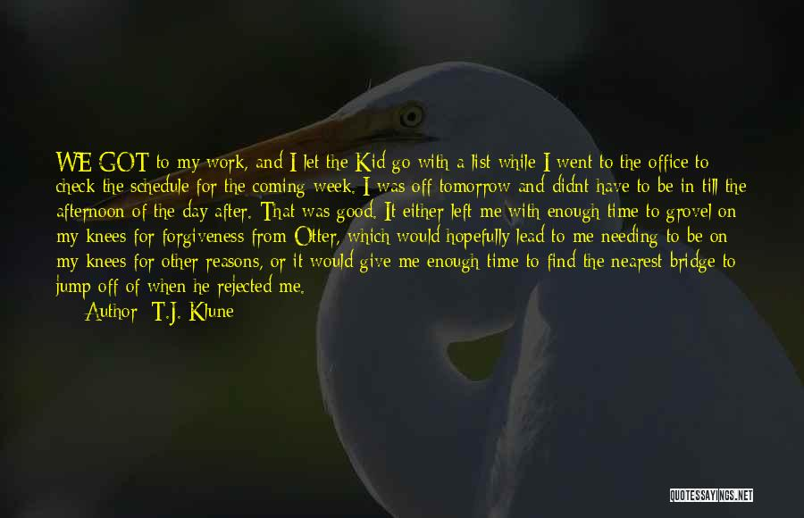 There Is A Good Time Coming Quotes By T.J. Klune