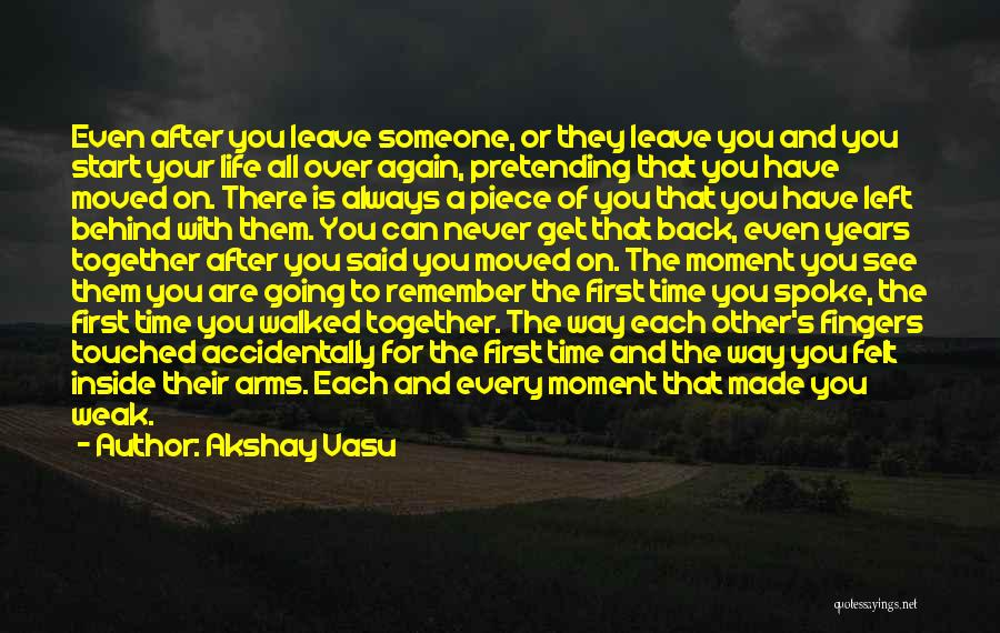There Is Always A First Time Quotes By Akshay Vasu