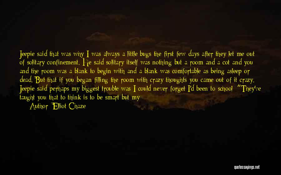 There Is Always A First Time Quotes By Elliot Chaze