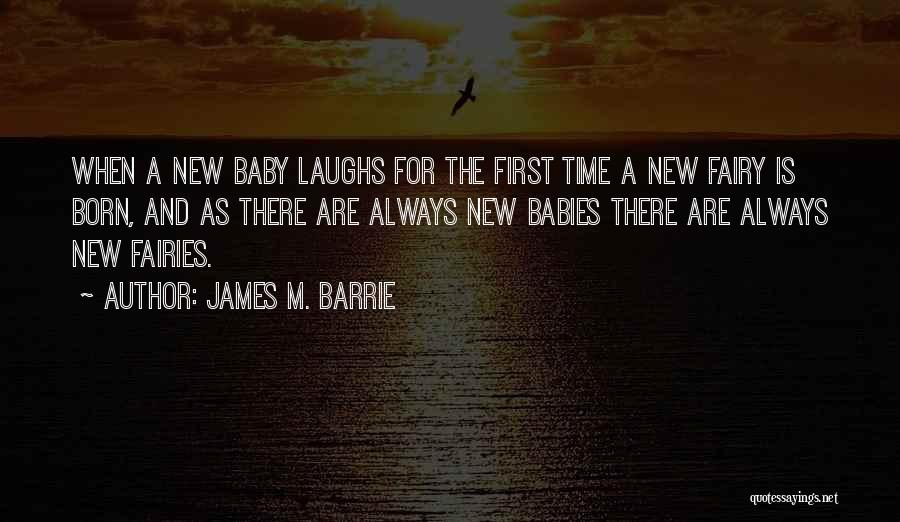 There Is Always A First Time Quotes By James M. Barrie