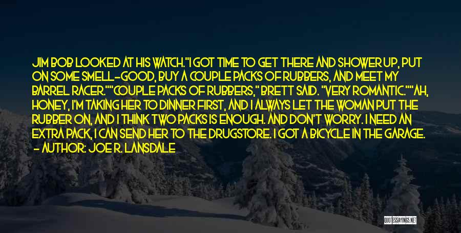 There Is Always A First Time Quotes By Joe R. Lansdale