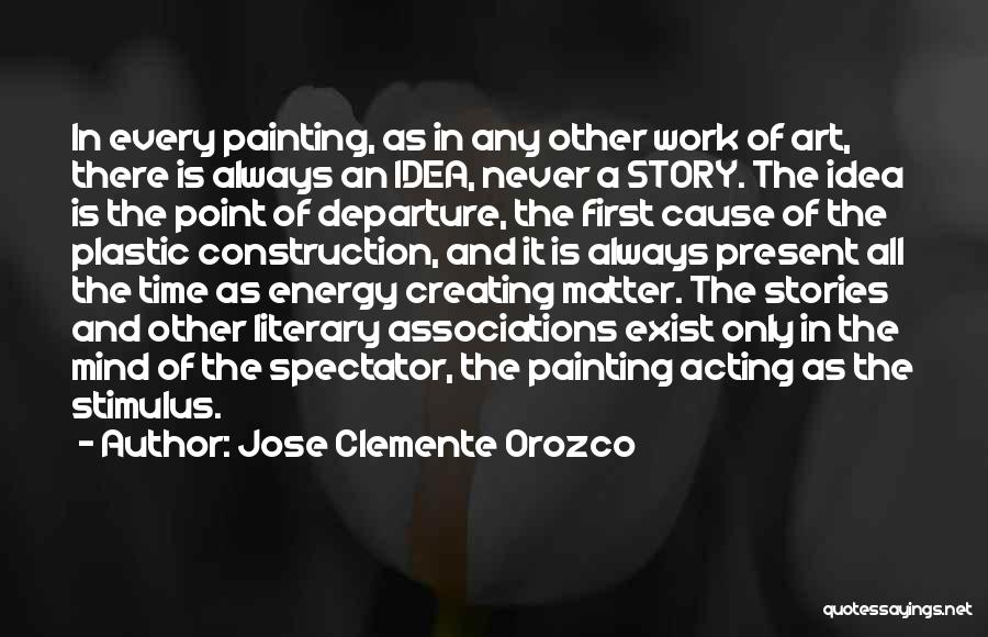 There Is Always A First Time Quotes By Jose Clemente Orozco