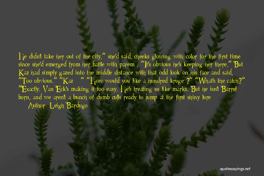 There Is Always A First Time Quotes By Leigh Bardugo