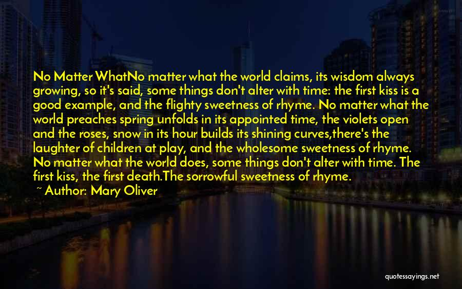There Is Always A First Time Quotes By Mary Oliver
