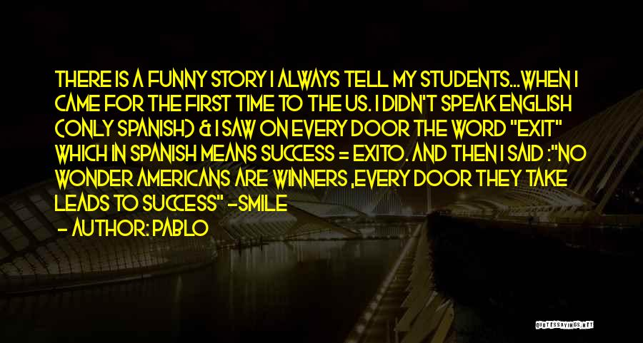 There Is Always A First Time Quotes By Pablo