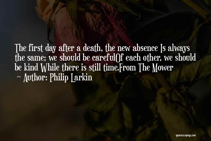 There Is Always A First Time Quotes By Philip Larkin