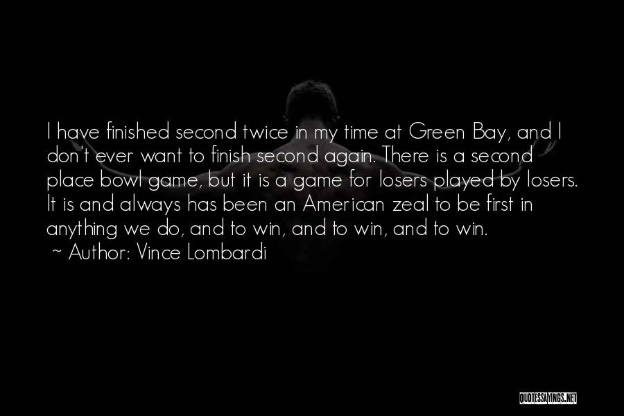 There Is Always A First Time Quotes By Vince Lombardi