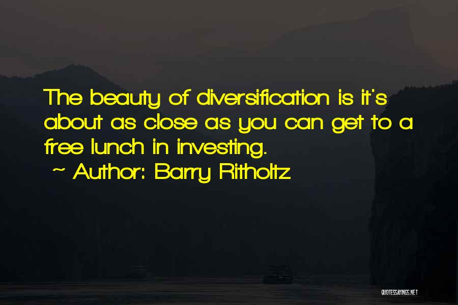 There Is No Free Lunch Quotes By Barry Ritholtz