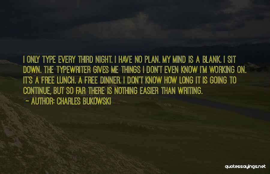 There Is No Free Lunch Quotes By Charles Bukowski