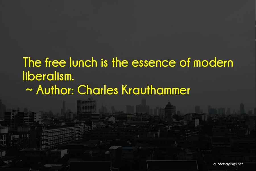 There Is No Free Lunch Quotes By Charles Krauthammer