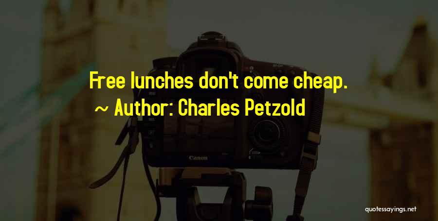 There Is No Free Lunch Quotes By Charles Petzold