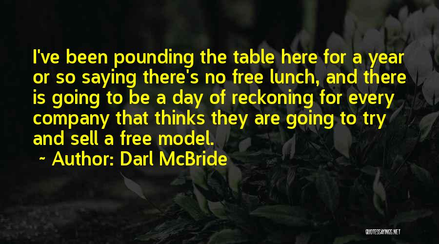 There Is No Free Lunch Quotes By Darl McBride