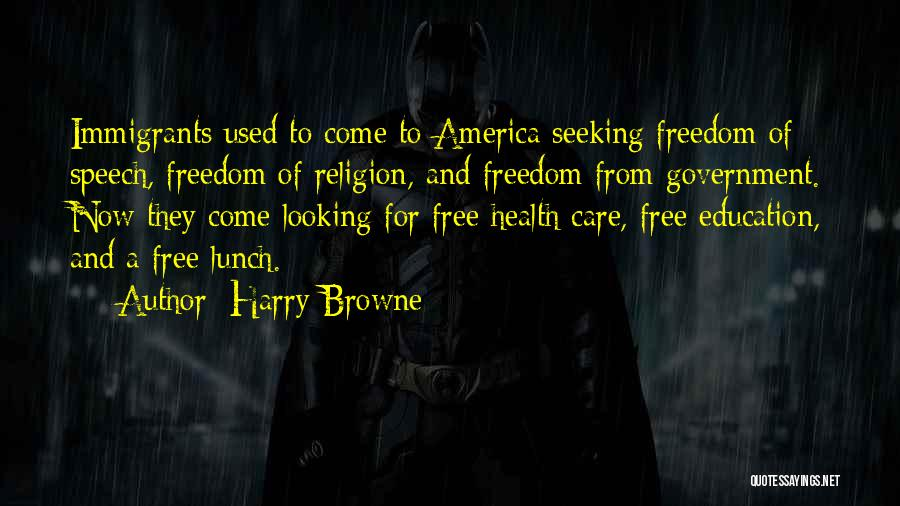 There Is No Free Lunch Quotes By Harry Browne