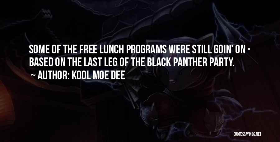 There Is No Free Lunch Quotes By Kool Moe Dee