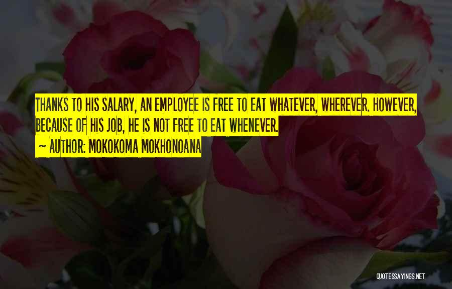 There Is No Free Lunch Quotes By Mokokoma Mokhonoana