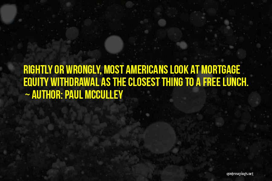 There Is No Free Lunch Quotes By Paul McCulley