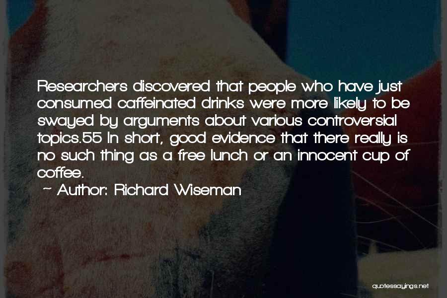 There Is No Free Lunch Quotes By Richard Wiseman