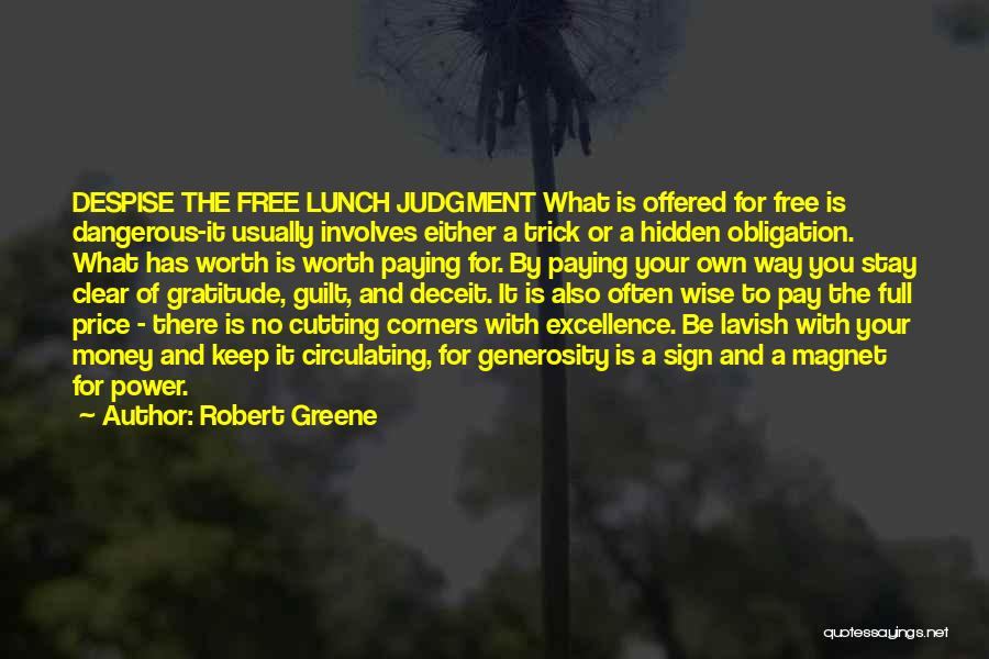 There Is No Free Lunch Quotes By Robert Greene