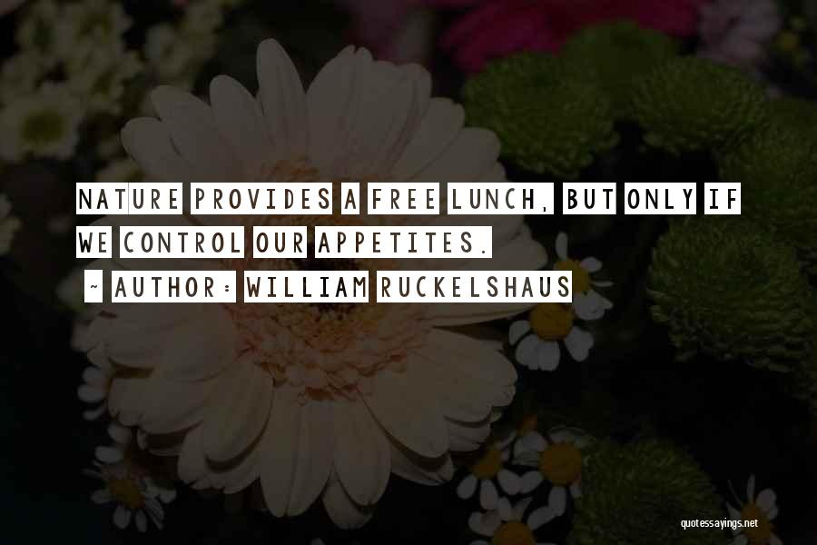 There Is No Free Lunch Quotes By William Ruckelshaus