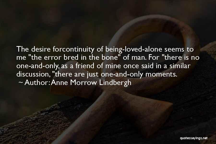 There Is No Friend Quotes By Anne Morrow Lindbergh