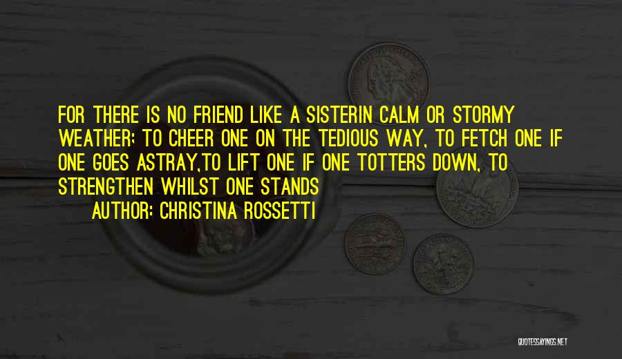 There Is No Friend Quotes By Christina Rossetti