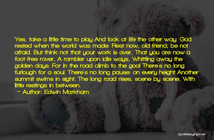 There Is No Friend Quotes By Edwin Markham