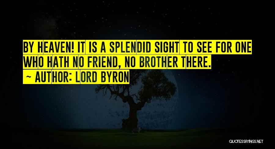 There Is No Friend Quotes By Lord Byron