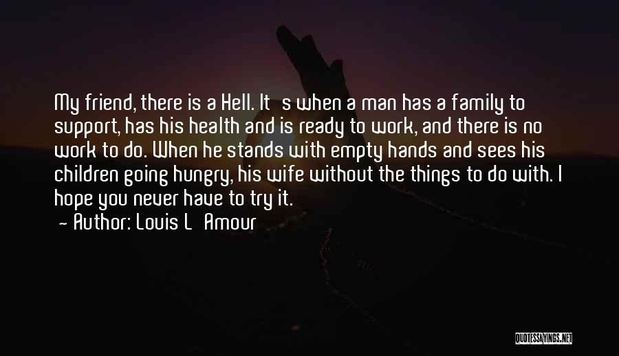 There Is No Friend Quotes By Louis L'Amour