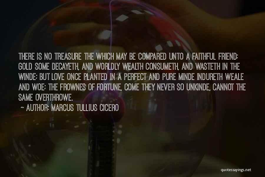 There Is No Friend Quotes By Marcus Tullius Cicero