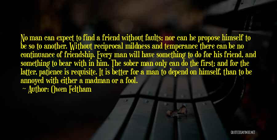 There Is No Friend Quotes By Owen Feltham