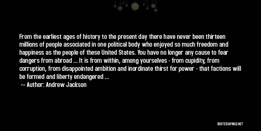 There Is No Happiness Quotes By Andrew Jackson