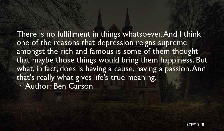 There Is No Happiness Quotes By Ben Carson