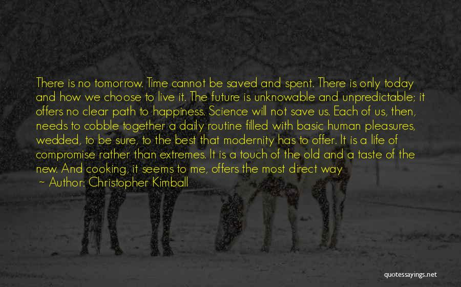 There Is No Happiness Quotes By Christopher Kimball