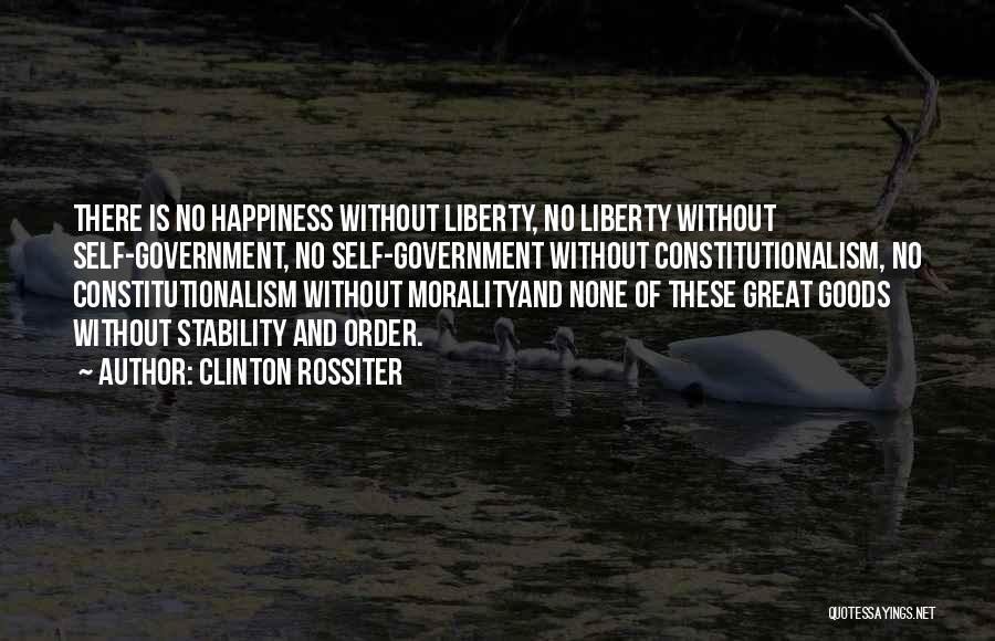 There Is No Happiness Quotes By Clinton Rossiter